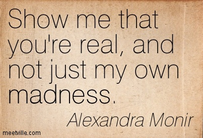 Quotation-Alexandra-Monir-madness-Meetville-Quotes-185