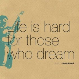 life-is-hard-for-those-who-dream